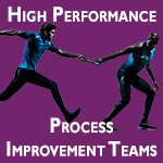 High Performance Process Improvement Teams